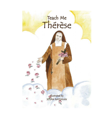 "The life and ""Little Way"" of the ever-inspiring Doctor of the Church, Saint Thérèse of Lisieux"